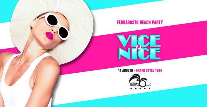 vice is nice vigilia di ferragosto ostras beach