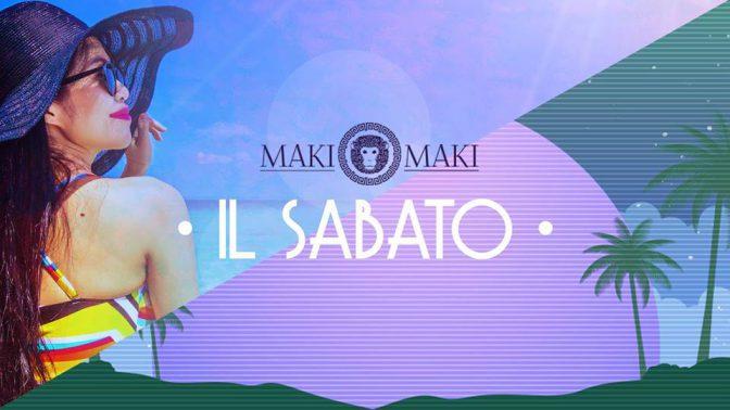 sabato maki maki la capitale del divertimento